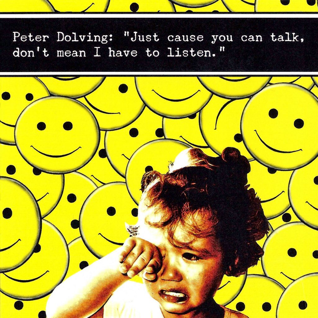 Peter Dolving - Just Cause You Can Talk, Don't Mean I Have To Listen