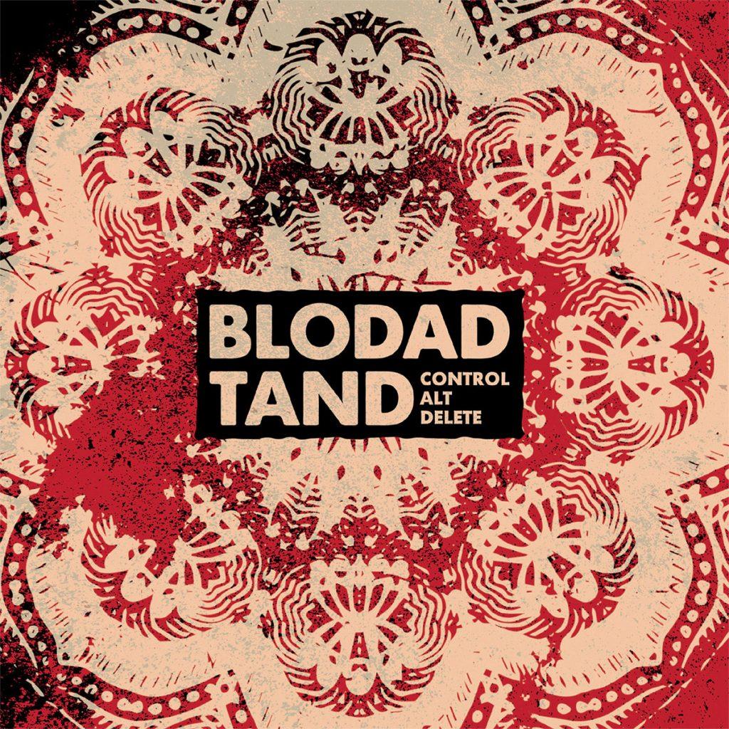 Blodad Tand - Control Alt Delete