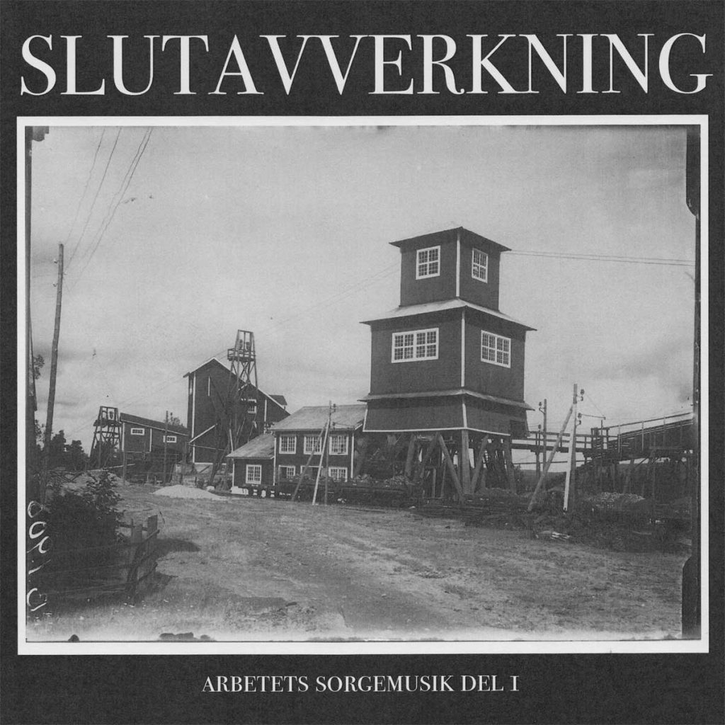 Slutavverkning - Arbetets sorgemusik del I